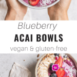 blueberry acai bowl breakfast recipe made with almond milk and fruit on top