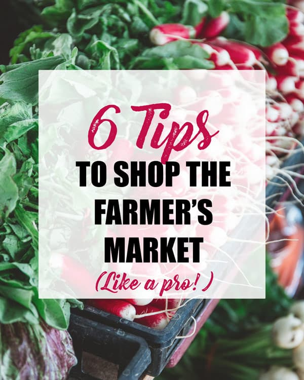 6 tips to shop the farmer's market like a pro
