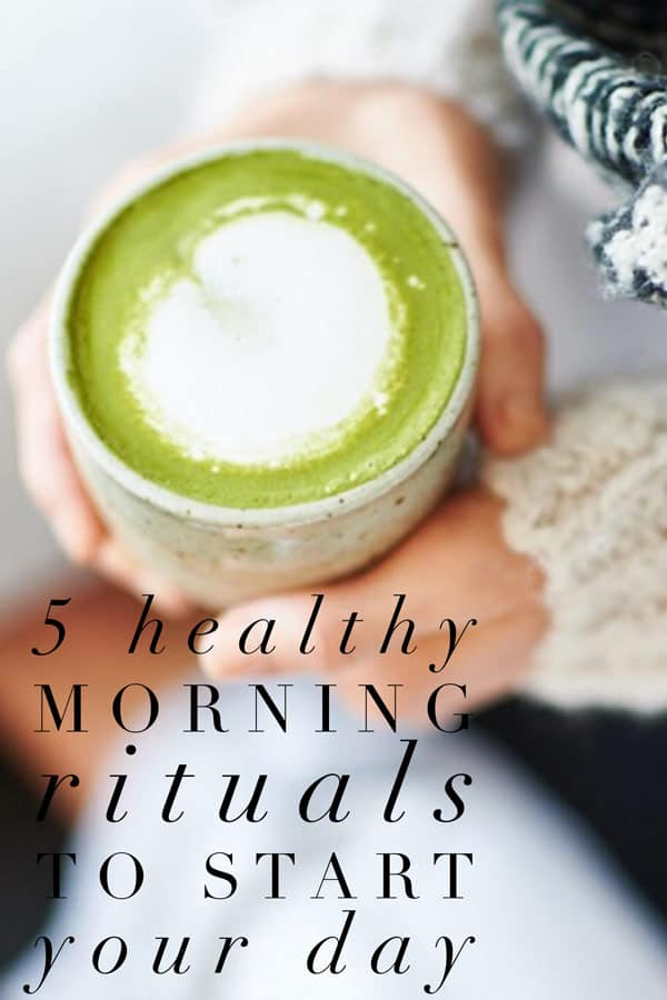 Practice these 5 healthy morning rituals to start your day off on the right food! You'll love how you feel!