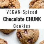 Vegan Spiced Chocolate Chunk Cookies