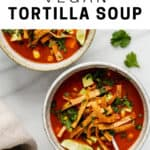 bowl of vegan tortilla soup